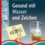 Gesund mit Zeichen Lehrbuch für Basis I Umgang mit der Eihandrute Wasser und Körbler-Zeichen®